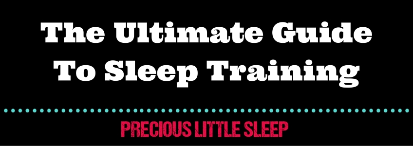 The ultimate guide to sleep training