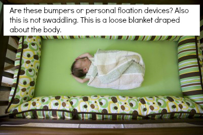 bumpers and loose blankets are a SIDS hazard