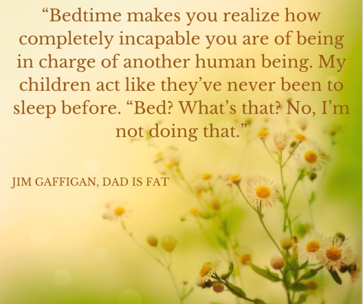 """Bedtime makes you realize how"