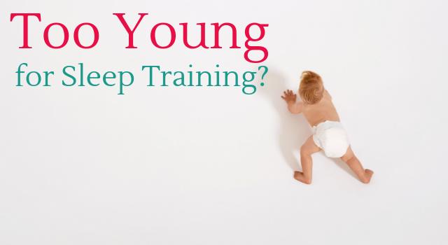 too young for sleep training